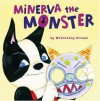 Minerva the Monster - Wednesday Kirwan
