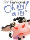 Oh My A Fly - Jan Pieńkowski