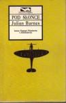 Pod słońce - Tomasz Bieroń, Julian Barnes