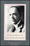 Selected Essays of Fletcher - John Gould Fletcher