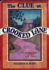 The Clue at Crooked Lane - Mildred A. Wirt