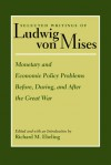 Monetary and Economic Policy Problems Before, During, and After the Great War - Ludwig von Mises