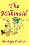 The Milkmaid - Randolph Caldecott