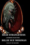 High Strangeness: Tales of the Macabre - Billie Sue Mosiman