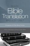 Which Bible Translation Should I Use?: A Comparison of 4 Major Recent Versions - Andreas J. Köstenberger, David A. Croteau