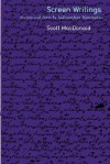Screen Writings: Texts and Scripts from Independent Films - Scott MacDonald