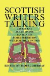 Scottish Writers Talking 4: Jackie Kay, Allan Massie, Ian Rankin, James Robertson, William (Bill) Watson - Isobel Murray
