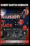Illusion of Luck: Greg Tenorly Suspense Series - Book 3 - Robert Burton Robinson