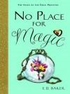 No Place for Magic - E.D. Baker