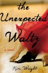 Unexpected Waltz - Kim Wright