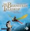 Das Bernstein-Teleskop - Philip Pullman, Rufus Beck, Wolfram Ströle, Reinhard Tiffert