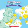 Care Bears: Wish Upon A Star - Quinlan B. Lee, Jay B. Johnson