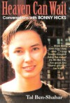Heaven Can Wait: Conversations with Bonny Hicks - Tal Ben-Shahar