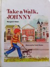 Take a Walk Johnny, Softcover, Beginning to Read - Margaret Hillert