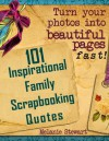 101 Inspirational Family Scrapbook Quotes (Beautiful Scrapbook Pages Fast) - Melanie Stewart