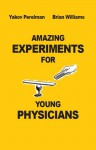 Amazing Experiments for Young Physicians - Yakov Perelman, Brian Williams