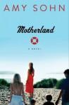 Motherland: A Novel - Amy Sohn