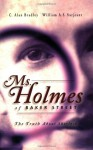 Ms. Holmes of Baker Street: The Truth About Sherlock - Alan Bradley, William A.S. Sarjeant, Barbara Roden, C. Alan Bradley