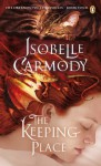 The Keeping Place: : Obernewtyn Volume 4 (Obernewtyn Chronicles) - Isobelle Carmody