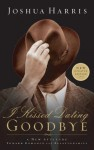 I Kissed Dating Goodbye: A New Attitude Toward Relationships and Romance - Joshua Harris, Rebecca St. James