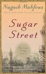 Sugar Street: Volume Three in the Cairo Trilogy - نجيب محفوظ