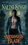 Archangel's Blade - Nalini Singh