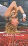 Vielleicht Amerika Roman - Tobias Elsäßer
