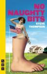 No Naughty Bits - Steve Thompson