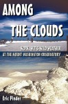 Among the Clouds: Work, Wit & Wild Weather at the Mount Washington Observatory - Eric Pinder
