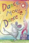 Dance Mouse, Dance - Meish Goldish
