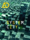 System City: Infrastructure and the Space of Flows: Infrastructure and the Space of Flows AD (Architectural Design) - Michael Weinstock