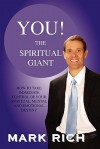 You! the Spiritual Giant: How to Take Immediate Control of Your Spiritual, Mental and Emotional Destiny - Mark Rich