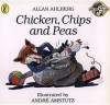 Chicken, Chips and Peas (Fast Fox, Slow Dog) - Allan Ahlberg, André Amstutz
