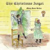 The Christmas Angel - Mary Jean Kelso, K.C. Snider
