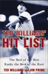 Ted Williams' Hit List: The Best of the Best Ranks the Best of the Rest - Ted Williams