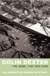 The Jewel That Was Ours - Colin Dexter