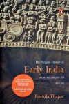 The Penguin History of Early India: From the Origins to AD 1300 - Romila Thapar