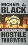 Hostile Takeovers - Michael A. Black