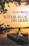 Retour au lac des Saules - Susan Wiggs