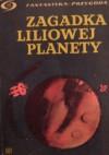 Zagadka liliowej planety - Ilja Warszawski, Anatolij Dnieprow, Jeremiej Parnow, Władimir Grigoriew, Michaił Jemcew, Mikołaj Razgoworow, Gleb Anfiłow