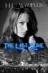 The Last Alive - H.L. Wampler