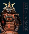 Art of Armor: Samurai Armor from the Ann and Gabriel Barbier-Mueller Collection - J. Gabriel Barbier-Mueller, Sachiko Hori, Morihiro Ogawa, Thom Richardson, John Stevenson, Stephen Turnbull, J. Gabriel Barbier-Mueller
