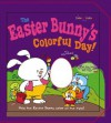The Easter Bunny's Colorful Day! - Smart Kids Publishing, Smart Kids, Chris Sharp