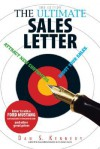 The Ultimate Sales Letter: Attract New Customers. Boost Your Sales - Dan S. Kennedy