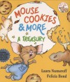 Mouse Cookies & More: A Treasury [With CD (Audio)-- 8 Songs and Celebrity Readings] - Laura Joffe Numeroff, Felicia Bond