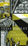The London Train - Tessa Hadley