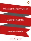 Uma and the Fairy Queen: A Radio Play: 2 - Mahesh Dattani