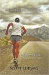 A Few Degrees from Hell: The 2003 Badwater Ultramarathon - Scott Ludwig