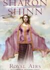 Royal Airs - Sharon Shinn