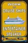 Work on Cruise Ships: As an Entertainer & Speaker - Wolfgang Riebe